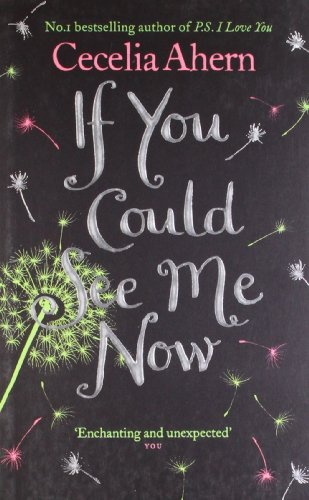 If You Could See Me Now: Cecelia Ahern