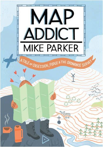 9780007300846: Map Addict: A Tale of Obsession, Fudge & the Ordnance Survey