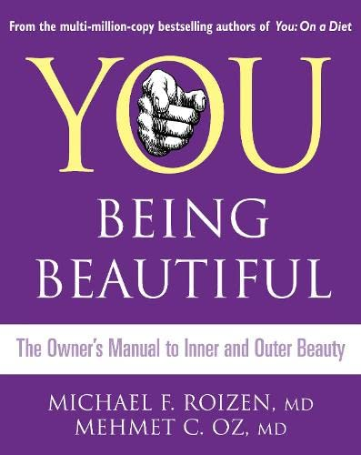 9780007300877: You: Being Beautiful. Michael F. Roizen and Mehmet C. Oz