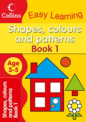 9780007300921: Shapes, Colours and Patterns (Collins Easy Learning Age 3-5)