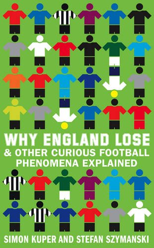 9780007301119: Why England Lose & Other Curious Football Phenomena Explained