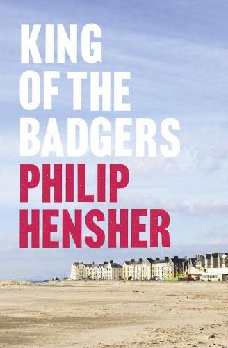 King of the Badgers-SIGNED FIRST PRINTING: Hensher. Philip