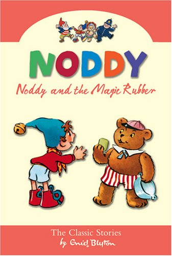 9780007301607: Noddy and the Magic Rubber (Noddy Classic Collection, Book 9)