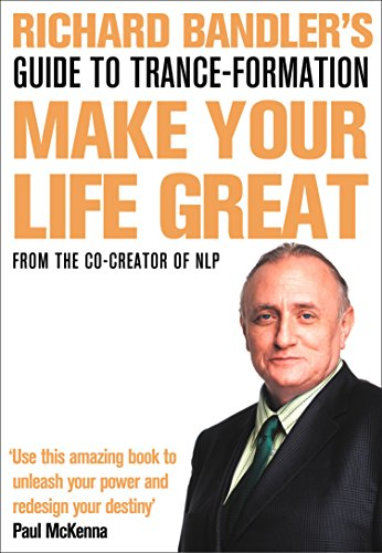 9780007301980: Richard Bandler's Guide to Trance-formation: Make Your Life Great (Book & DVD)