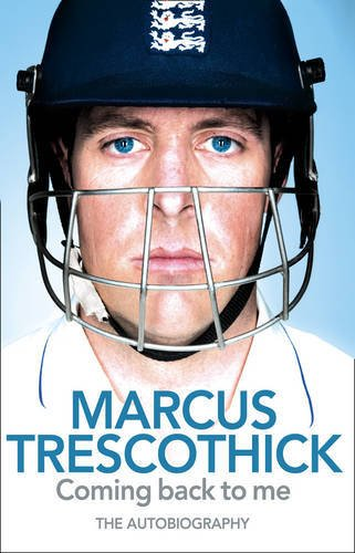 9780007302116: Coming Back to Me: The Autobiography of Marcus Trescothick