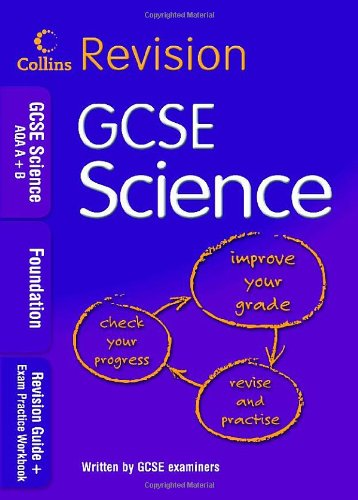 9780007302468: GCSE Science AQA A+B: Foundation: Revision Guide + Exam Practice Workbook (Collins GCSE Revision)