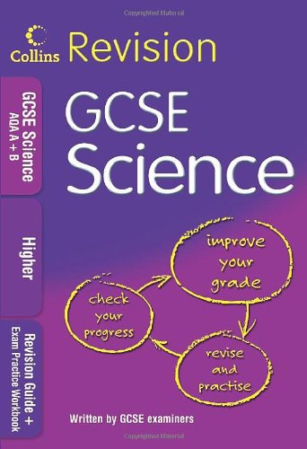 9780007302499: Collins Revision GCSE Science AQA A+B: Revision Guide + Exam Practice Workbook: Higher (Collins GCSE Revision)