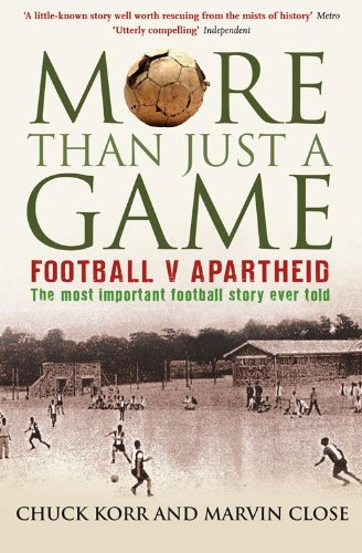 9780007302994: More Than Just A Game: Football v Apartheid