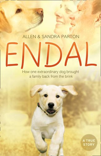 9780007303014: Endal: How one extraordinary dog brought a family back from the brink