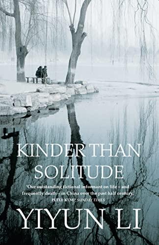 Kinder Than Solitude: YIYUN LI