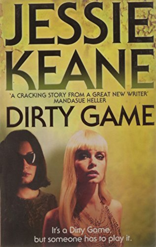 Dirty Game: It?s a Dirty Game, but Someone has to Play it.: Jessie Keane