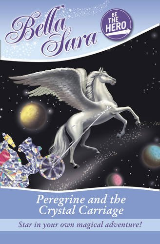 9780007303861: Bella Sara - Be the Hero: Peregrine and the Crystal Carriage