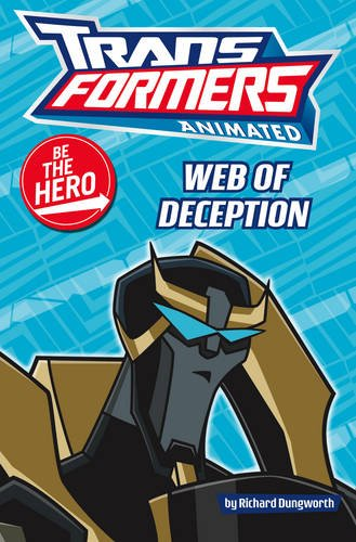 9780007303892: Be the Hero: Web of Deception (Transformers Animated)