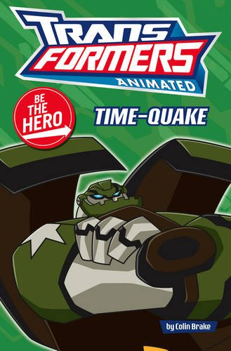 9780007303908: Be the Hero: Time Quake (Transformers Animated)