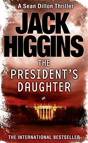 9780007304554: The President's Daughter (Sean Dillon Series)