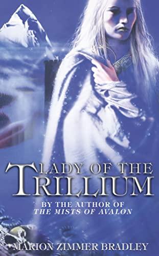 9780007305056: Lady of the Trillium
