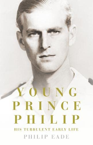 9780007305360: Young Prince Philip: His Turbulent Early Life