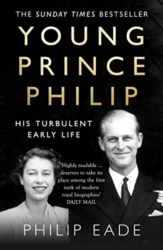 9780007305391: Young Prince Philip: His Turbulent Early Life