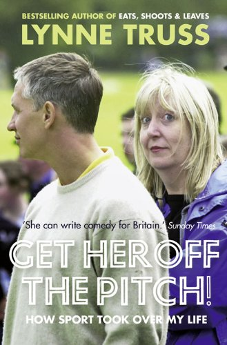 9780007305759: Get Her Off the Pitch!: How Sport Took Over My Life