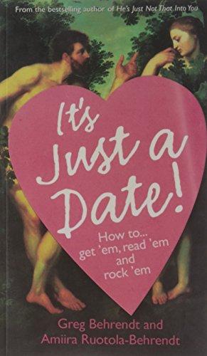 9780007305902: It's Just a Date: How to Get 'Em, How to Read 'Em, And How to Rock 'Em