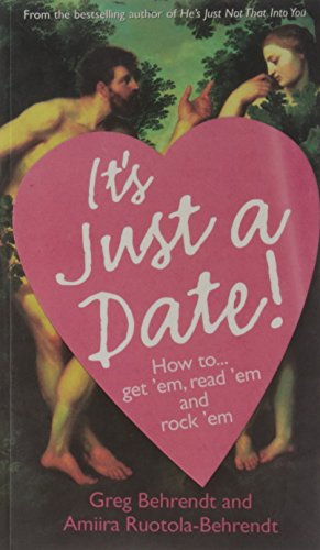 9780007305902: It's Just a Date: How to Get 'Em, How to Read 'Em, And How to Rock 'Em