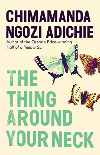 The Thing Around Your Neck-SIGNED FIRST PRINTING: Adichie, Chimamanda Ngozi