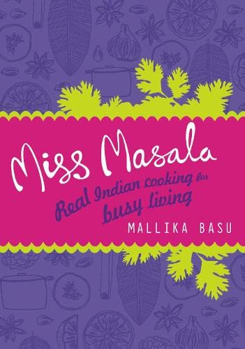 9780007306121: Miss Masala: Real Indian Cooking for Busy Living