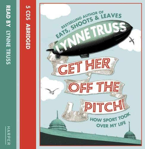 9780007306176: Get Her Off the Pitch!: How Sport Took Over My Life