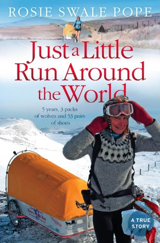9780007306206: Just a Little Run Around the World: 5 Years, 3 Packs of Wolves and 53 Pairs of Shoes
