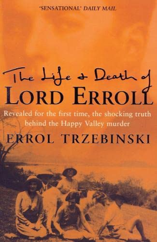 9780007306978: The Life and Death of Lord Erroll: The Truth Behind the Happy Valley Murder
