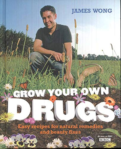9780007307135: Grow Your Own Drugs: Easy Recipes for Natural Remedies and Beauty Fixes