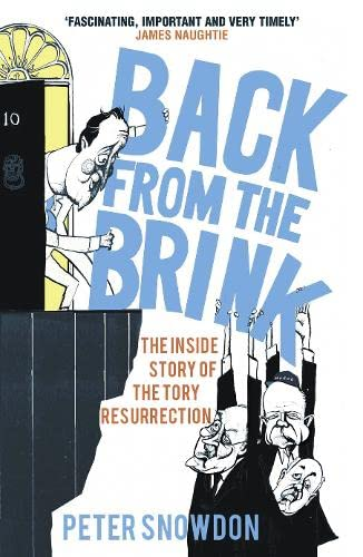 9780007307258: Back from the Brink: The Inside Story of the Tory Resurrection