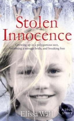 9780007307418: Stolen Innocence: My Story of Growing Up in a Polygamous Sect, Becoming a Teenage Bride, and Breaking Free. Elissa Wall with Lisa Pulitz