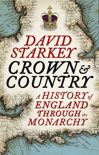 9780007307708: Crown and Country: A History of England Through the Monarchy