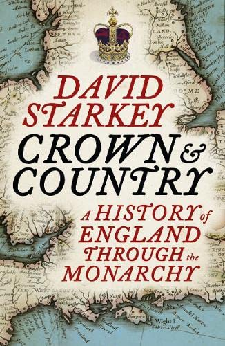 9780007307715: The Crown and Country: A History of England Through the Monarchy