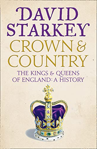 9780007307722: Crown and Country: A History of England through the Monarchy