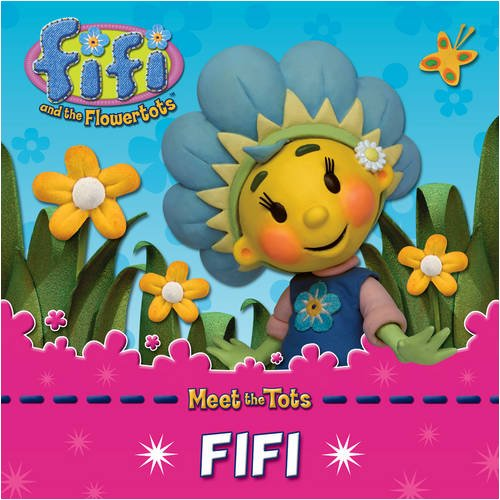 9780007307845: Fifi. [Text by Mandy Archer] (Fifi and the Flowertots)