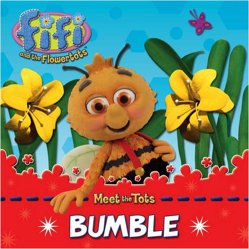9780007307852: Fifi and the Flowertots - Bumble: Character Book