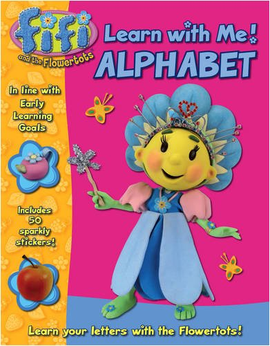 9780007307876: Learn with Me! Alphabet (Fifi and the Flowertots)