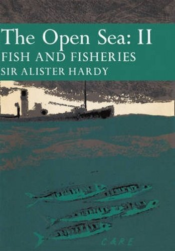 9780007308255: The Open Sea: Fish and Fisheries (Collins New Naturalist Library, Book 37)