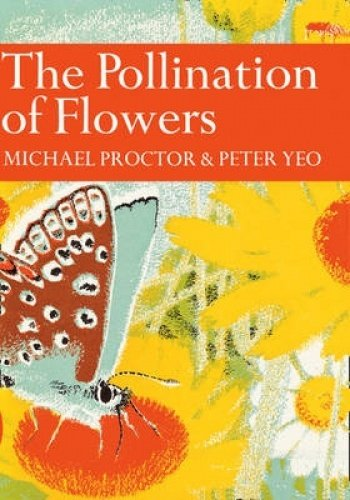 9780007308354: The Pollination of Flowers (Collins New Naturalist Library, Book 54)
