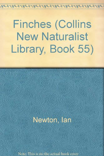 9780007308361: Finches (Collins New Naturalist Library, Book 55)