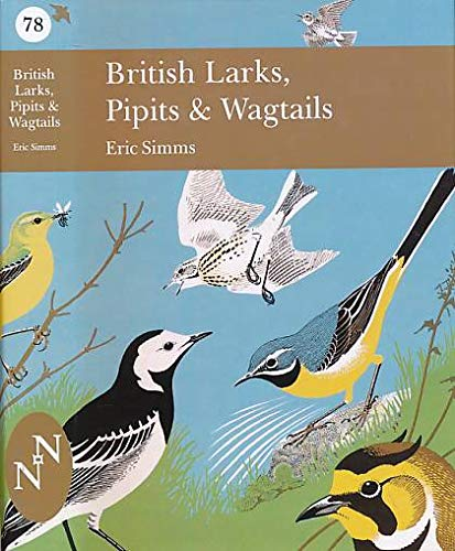 9780007308538: British Larks, Pipits and Wagtails (Collins New Naturalist Library, Book 78)