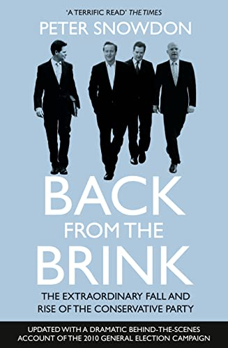 9780007308842: Back from the Brink: The Extraordinary Fall and Rise of the Conservative Party