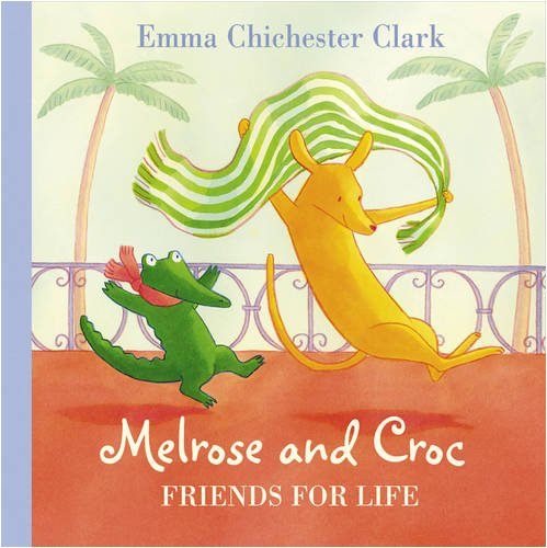 Friends for Life (Melrose & Croc) (0007309619) by Clark, Emma Chichester