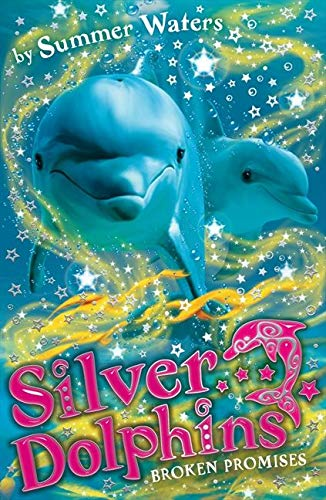 9780007309726: Silver Dolphins (5) Broken Promises