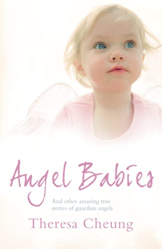Angel Babies: And Other Amazing True Stories: Cheung, Theresa