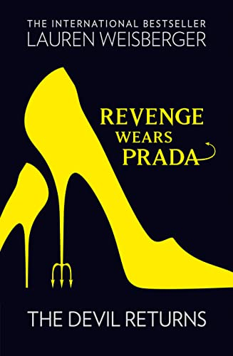 Revenge Wears Prada: The Devil Returns 9780007311019 The hotly-anticipated sequel to The Devil Wears Prada - the million copy bestseller that took the world by storm Available in gorgeous glossy yellow or ever-fashionable black Everything's in place for the season's hottest launch: Tall latte (with two raw sugars)? Check. Gucci trench (draped over desk)? Check. Outrageous, unreasonable demands? Check. Andy has just turned thirty and is an incredibly successful magazine editor, working closely with her best friend Emily, another Runway survivor. She's about to get married - life's on track and she's been careful to stay clear of Miranda Priestly, her dreadful first boss. But Andy's luck is running out. Miranda Priestly isn't the kind of woman who hides in the background. She's back...and more devilish than ever.