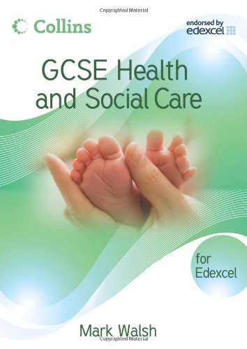 9780007311149: GCSE Health and Social Care - Edexcel Student Book