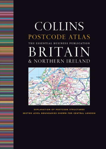 9780007312009: Collins Postcode Atlas: Britain & Northern Ireland: The Essential Business Publication